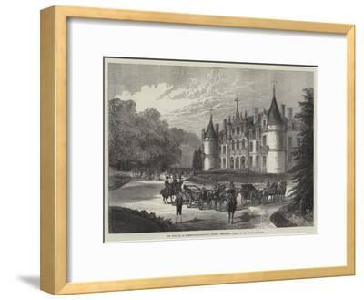 The Duke De La Rochefoucauld-Bisaccia's Chateau D'Esclimont, Visited by the Prince of Wales--Framed Giclee Print