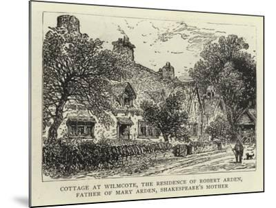 Cottage at Wilmcote, the Residence of Robert Arden, Father of Mary Arden, Shakespeare's Mother--Mounted Giclee Print