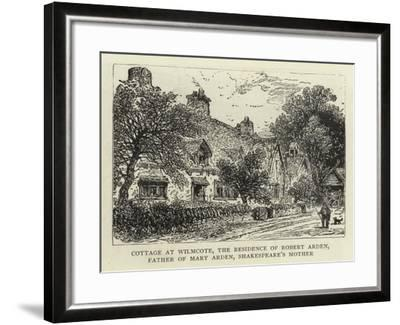Cottage at Wilmcote, the Residence of Robert Arden, Father of Mary Arden, Shakespeare's Mother--Framed Giclee Print