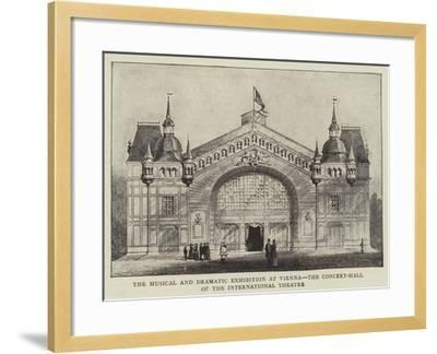 The Musical and Dramatic Exhibition at Vienna, the Concert-Hall of the International Theatre--Framed Giclee Print