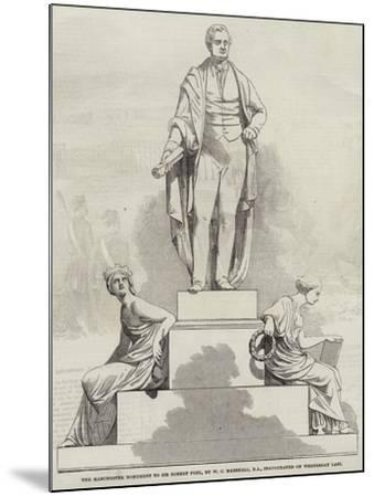 The Manchester Monument to Sir Robert Peel, by W C Marshall, Ra, Inaugurated on Wednesday Last--Mounted Giclee Print