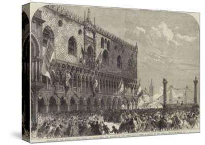 Proclaiming the Result of the Voting at Venice from the Balcony of the Doge's Palace--Stretched Canvas Print