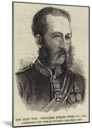 The Zulu War, Brigadier Evelyn Wood, Vc, Cb, Commanding the Utrecht Division--Mounted Giclee Print
