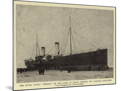 The Dover Packet Empress on the Sands at Calais, Showing the Damaged Paddle-Box--Mounted Giclee Print