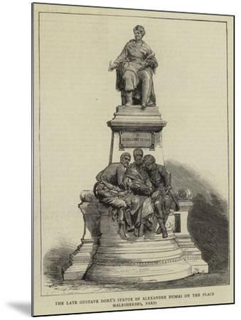 The Late Gustave Dore's Statue of Alexandre Dumas on the Place Malesherbes, Paris--Mounted Giclee Print