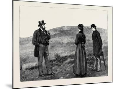 Kit, a Memory; as They Drew Near to the Hut a Man in Broadcloth Emerged from It, Smoking a Cigar--Mounted Giclee Print