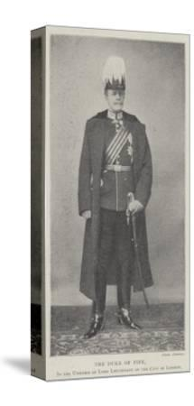 The Duke of Fife, in the Uniform of Lord Lieutenant of the City of London--Stretched Canvas Print