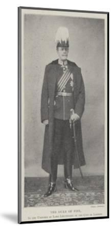The Duke of Fife, in the Uniform of Lord Lieutenant of the City of London--Mounted Giclee Print