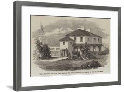 Villa Marina, Douglas, the Seat of the New Lieutenant-Governor of the Isle of Man--Framed Giclee Print