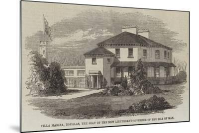 Villa Marina, Douglas, the Seat of the New Lieutenant-Governor of the Isle of Man--Mounted Giclee Print