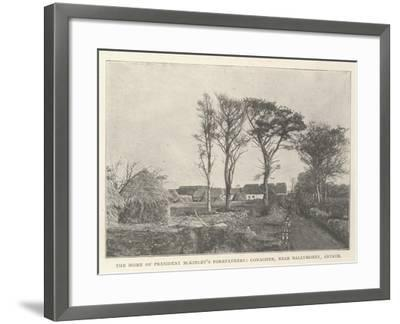 The Home of President Mckinley's Forefathers, Conagher, Near Ballymoney, Antrim--Framed Giclee Print