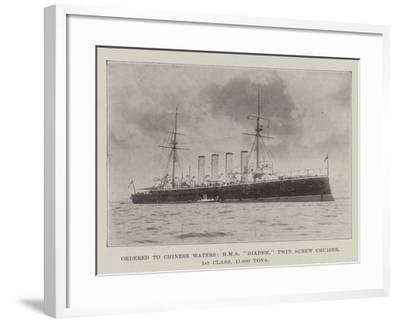 Ordered to Chinese Waters, HMS Diadem, Twin Screw Cruiser, 1st Class, 11,000 Tons--Framed Giclee Print