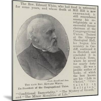 The Late Reverend Edward White, Ex-President of the Congregational Union--Mounted Giclee Print
