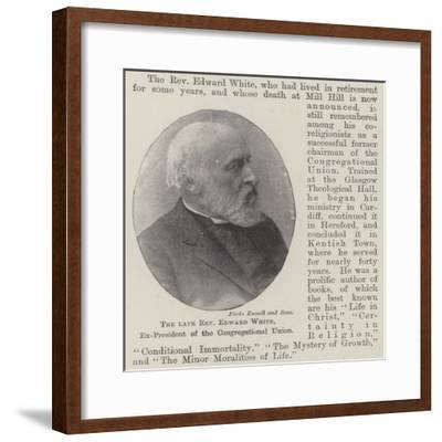 The Late Reverend Edward White, Ex-President of the Congregational Union--Framed Giclee Print