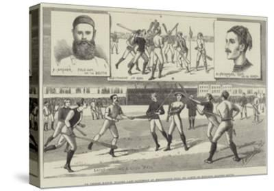 La Crosse Match, Played Last Saturday at Kennington Oval, by North of England Against South--Stretched Canvas Print