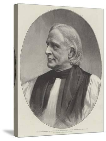 The Late Archbishop of Canterbury, the Right Honourable and Most Reverend Edward White Benson, Dd--Stretched Canvas Print