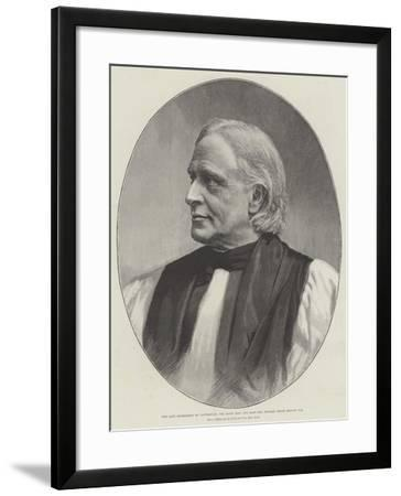 The Late Archbishop of Canterbury, the Right Honourable and Most Reverend Edward White Benson, Dd--Framed Giclee Print