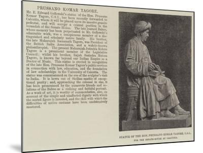 Statue of the Honourable Prussano Komar Tagore, Csi, for the Senate-House at Calcutta--Mounted Giclee Print