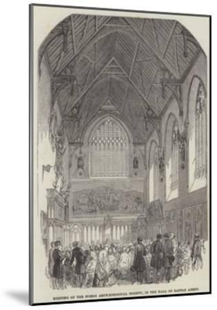 Meeting of the Sussex Archaeological Society, in the Hall of Battle Abbey--Mounted Giclee Print