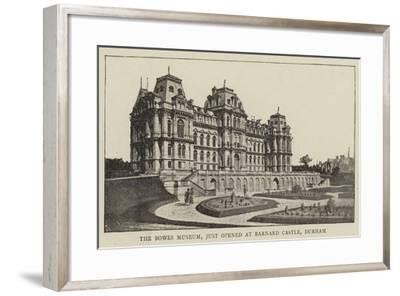 The Bowes Museum, Just Opened at Barnard Castle, Durham--Framed Giclee Print