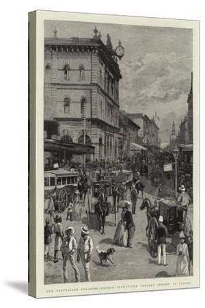 Our Australian Colonies, George Street, the Regent Street of Sydney--Stretched Canvas Print
