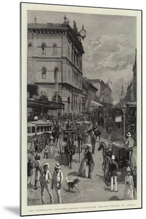 Our Australian Colonies, George Street, the Regent Street of Sydney--Mounted Giclee Print