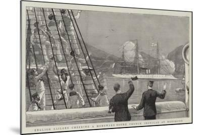 English Sailors Cheering a Homeward Bound French Ironclad at Hongkong--Mounted Giclee Print