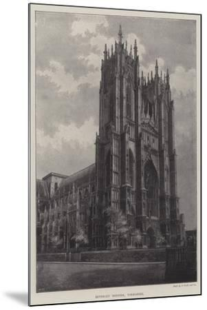 Beverley Minster, Yorkshire--Mounted Giclee Print