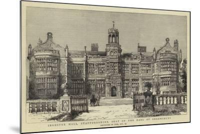 Ingestre Hall, Staffordshire, Seat of the Earl of Shrewsbury--Mounted Giclee Print