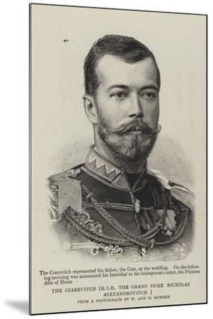 The Czarevitch, Hir the Grand Duke Nicholas Alexandrovitch--Mounted Giclee Print