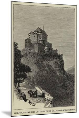 Goritz, Where the Late Comte De Chambord Was Buried--Mounted Giclee Print