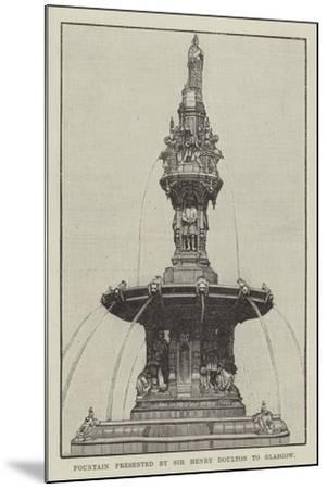 Fountain Presented by Sir Henry Doulton to Glasgow--Mounted Giclee Print