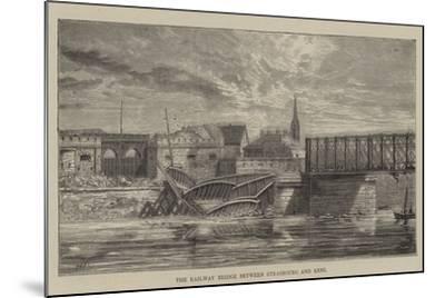 The Railway Bridge Between Strasbourg and Kehl--Mounted Giclee Print