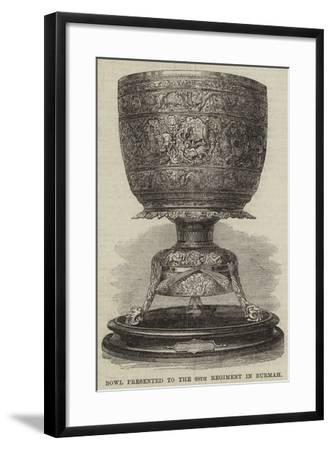 Bowl Presented to the 68th Regiment in Burmah--Framed Giclee Print