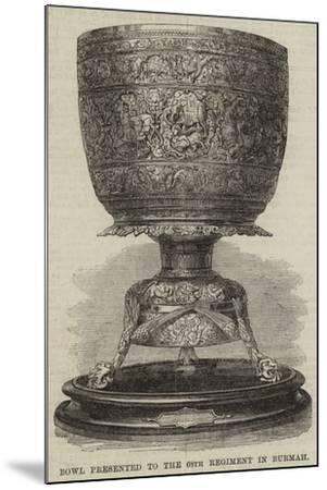 Bowl Presented to the 68th Regiment in Burmah--Mounted Giclee Print