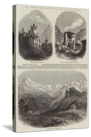 The Travelling Season, Sketches in Switzerland--Stretched Canvas Print