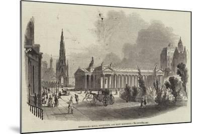 Edinburgh, Royal Institution, and Scott Monument--Mounted Giclee Print