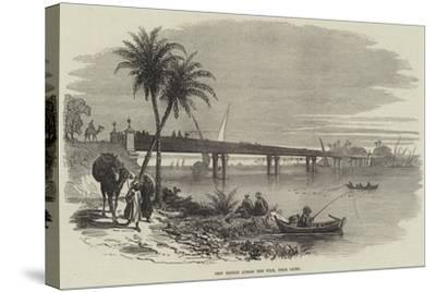 New Bridge across the Nile, Near Cairo--Stretched Canvas Print