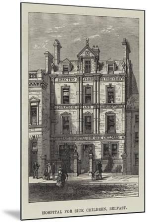 Hospital for Sick Children, Belfast--Mounted Giclee Print