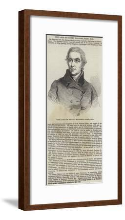 The Late Sir Henry Halford, Baronet--Framed Giclee Print