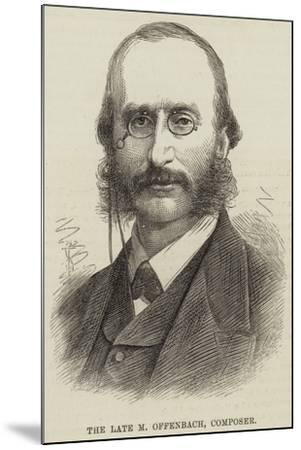 The Late M Offenbach, Composer--Mounted Giclee Print