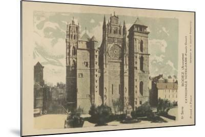 Rodez, Aveyron, Cathedrale Notre-Dame--Mounted Giclee Print