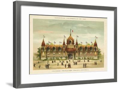 French Colonies (Central Palace), Exposition Universelle 1889, Paris--Framed Giclee Print