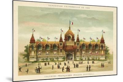 French Colonies (Central Palace), Exposition Universelle 1889, Paris--Mounted Giclee Print