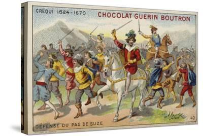 Crequi, French Soldier, Defending the Pas De Suze--Stretched Canvas Print