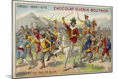 Crequi, French Soldier, Defending the Pas De Suze--Mounted Giclee Print