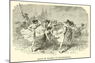 Race of Women in Wurtemberg--Mounted Giclee Print
