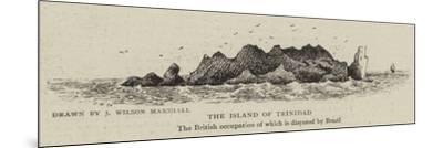 The Island of Trinidad--Mounted Giclee Print