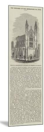 French Protestant Church, St Martin-Le-Grand--Mounted Giclee Print