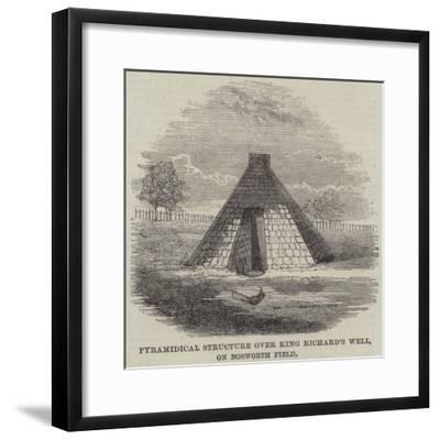 Pyramidical Structure over King Richard's Well, on Bosworth Field--Framed Giclee Print